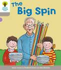 Oxford Reading Tree: Level 1 More A Decode and Develop the Big Spin by Roderick Hunt (Paperback, 2012)