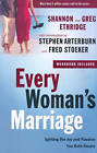 Every Woman's Marriage: Igniting the Joy and Passion you Both Desire by Stephen Arterburn, Fred Stoeker, Greg Ethridge, Shannon Ethridge (Paperback, 2010)
