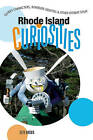 Rhode Island Curiosities: Quirky Characters, Roadside Oddities & Other Offbeat Stuff by Seth Brown (Paperback, 2007)