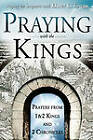 Praying with the Kings: Praying First and Second Kings and Second Chronicles by Elmer L. Towns (Paperback)