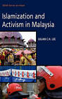 Islamization and Activism in Malaysia by Julian C. H. Lee (Hardback, 2010)