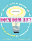 Design It!: The Ordinary Things We Use Every Day and the Not-So-Ordinary Ways They Came to Be by Rona Arato (Paperback / softback, 2011)