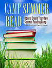 Camp Summer Read: How to Create Your Own Summer Reading Camp by Charlotte Massey, C. Kay Gooch (Paperback, 2010)