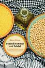 Beyond Hummus and Falafel: Social and Political Aspects of Palestinian Food in Israel by Liora Gvion (Hardback, 2012)