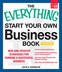 The Everything Start Your Own Business Book: New and Updated Strategies for Running a Successful Business by Judith B. Harrington (Mixed media product, 2012)