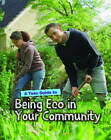 A Teen Guide to Being ECO in Your Community by Cath Senker (Hardback, 2013)