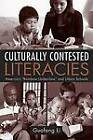 Culturally Contested Literacies: America's Rainbow Underclass and Urban Schools by Guofang Li (Paperback, 2007)