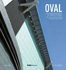 Oval: The Speed Skating Arena at Lingotto in Turin by Centauro (Hardback, 2007)