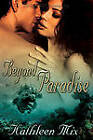 Beyond Paradise by Kathleen Mix (Paperback, 2011)