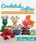 Crocheted Softies: 18 Adorable Animals from Around the World by Stacey Trock (Paperback, 2012)