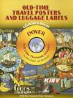 Old-Time Travel Posters and Luggage Labels by Dover Publications Inc. (Mixed media product, 2005)