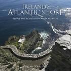 Ireland's Atlantic Shore: People & Places from Mizen to Malin by Valerie O'Sullivan (Hardback, 2012)