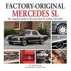 Factory Original Mercedes SL: The Originality Guide to Mercedes-Benz SL Models, 1963-2003 by James Taylor (Hardback, 2012)
