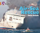 Air-Sea Rescue: Band 12/Copper by Chris Oxlade (Paperback, 2013)