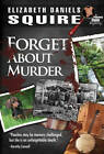 Forget About Murder by Elizabeth Daniels Squire (Paperback, 2011)