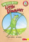 Hello Roar, Little Dinosaur by Hazel Reeves (Paperback, 2013)