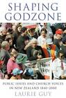 Shaping Godzone: Public Issues and Church Voices in New Zealand 1840-2000 by Laurie Guy (Paperback, 2011)