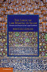 The Logic of Law-making in Islam: Women and Prayer in the Legal Tradition by Behnam Sadeghi (Hardback, 2013)