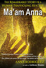 Ma'am Anna: The Remarkable Story of a Human Trafficking Rescuer by Anthony Bunko, Anna Rodriguez (Paperback, 2013)