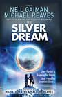 The Silver Dream by Neil Gaiman, Michael Reaves (Hardback, 2013)