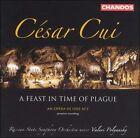 Cesar Cui - César Cui: A Feast in Time of Plague (2004)