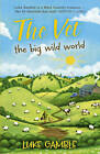 The Vet: the Big Wild World by Luke Gamble (Hardback, 2012)
