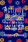 Activity Assemblies for Multi-racial Schools 5-11 by Elizabeth Pierce (Paperback, 1992)
