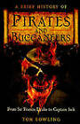A Brief History of Pirates and Buccaneers by Tom Bowling (Paperback, 2010)