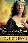 Thorn in My Heart by Liz Curtis Higgs (Paperback, 2001)