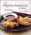 Filipino-American Kitchen: Traditional Recipes, Contemporary Flavors by Brian Briggs, Michael Lande, Jennifer M Aranas (Hardback, 2007)