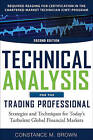 Technical Analysis for the Trading Professiona: Strategies and Techniques for Today's Turbulent Global Financial Markets by Constance M. Brown (Hardback, 2012)