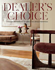 Dealer's Choice: At Home with Purveyors of Antique and Vintage Furnishings by Craig Kellogg (Hardback, 2011)