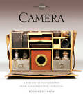 Camera: A History of Photography from Daguerreotype to Digital by George Eastman House, Todd Gustavson (Paperback, 2012)