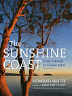 Sunshine Coast: From Gibsons to Powell River by Howard White (Hardback, 2012)