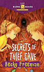 Secrets of Thief Cave by Becky Freeman (Paperback, 2001)