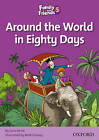 Family and Friends Readers 5: Around the World in Eighty Days by Oxford University Press (Paperback, 2010)