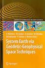 System Earth Via Geodetic-Geophysical Space Techniques by Springer-Verlag Berlin and Heidelberg GmbH & Co. KG (Hardback, 2010)