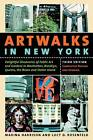 Artwalks in New York: Delightful Discoveries of Public Art and Gardens in Manhattan, Brooklyn, the Bronx, Queens, and Staten Island by Marina Harrison, Lucy D. Rosenfeld (Paperback, 2004)