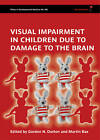 Visual Impairment in Children Due to Damage to the Brain: Clinics in Developmental Medicine by Blackwell Science Ltd (Hardback, 2010)