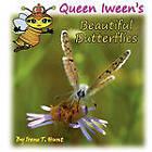 Queen Iween's Beautiful Butterflies by Irene T Hunt (Paperback, 2010)