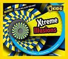 Xtreme Illusions by National Geographic Kids Magazine (Hardback, 2012)