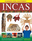 Hands-on History! Incas: Step into the Spectacular World of Ancient South America, with 340 Exciting Pictures and 15 Step-by-step Projects by Philip Steele (Hardback, 2013)