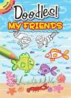 What to Doodle? My Friends by Rosie Brooks (Paperback, 2010)
