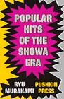 Popular Hits of the Showa Era by Ryu Murakami (Paperback, 2013)