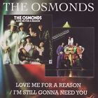 The Osmonds - Love Me for a Reason/I'm Still Gonna Need You (2008)