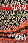 Incoherent Empire by Michael Mann (Paperback, 2005)