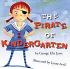 The Pirate of Kindergarten by George Ella Lyon (Hardback, 2010)