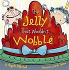 The Jelly That Wouldn't Wobble by Angela Mitchell (Paperback, 2012)