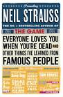 Everyone Loves You When You're Dead: (And Other Things I Learned from Famous People) by Neil Strauss (Paperback, 2012)