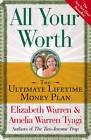 All Your Worth: The Ultimate Lifetime Money Plan by Amelia Warren Tyagi, Elizabeth Warren (Paperback, 2006)